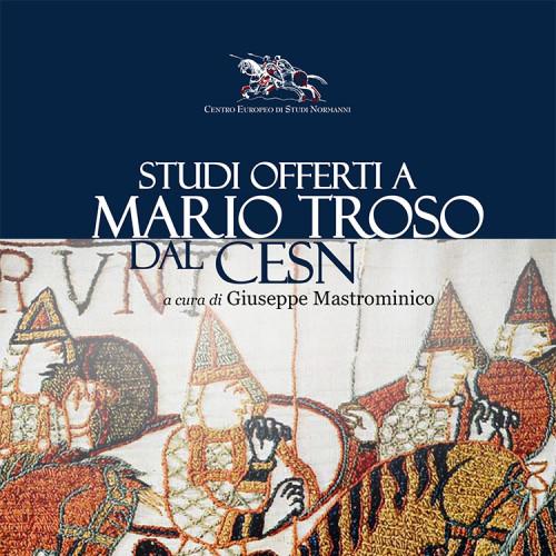 Studi offerti a Mario Troso dal Centro Europeo di Studi Normanni