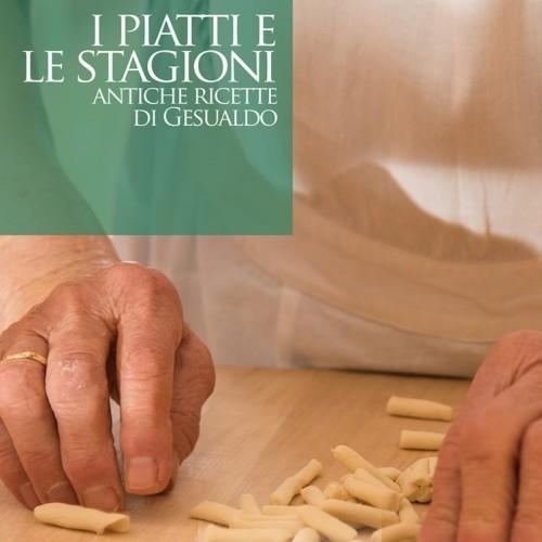 I piatti e le stagioni. Antiche ricette di Gesualdo