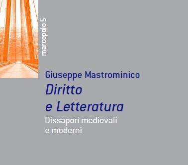 Novità / Diritto e Letteratura. Dissapori medievali e moderni