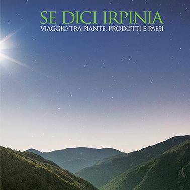 Se dici Irpinia. Viaggio tra piante, prodotti e paesi